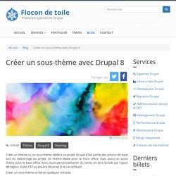 Créer un sous-thème avec Drupal 8
