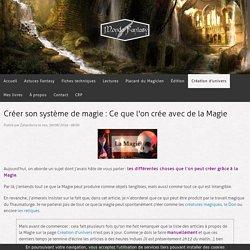 Créer son système de magie : Ce que l'on crée avec de la Magie