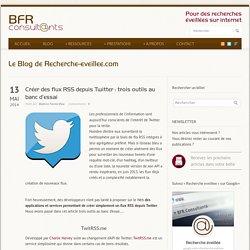 Créer des flux RSS depuis Twitter : trois outils au banc d'essai
