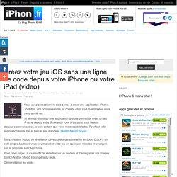 Créez votre jeu iOS sans une ligne de code depuis votre iPhone ou votre iPad (video)