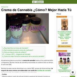 Crema de Cannabis ¿Cómo? Mejor Hazla Tú