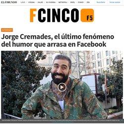 Jorge Cremades, el último fenómeno del humor que arrasa en Facebook