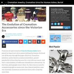 Cremation Jewelry, Cremation Urns For Human Ashes, Burial & Funerals - The Evolution of Cremation Accessories since the Victorian Era