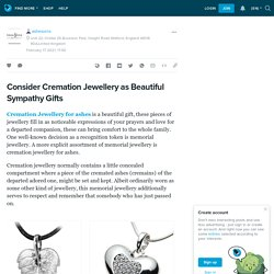 Consider Cremation Jewellery as Beautiful Sympathy Gifts