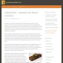 CREMATION – MAKING THE RIGHT CHOICES