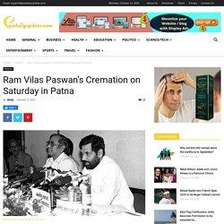 Ram Vilas Paswan's Cremation on Saturday in Patna - News