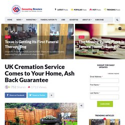 UK Cremation Service Comes to Your Home, Ash Back Guarantee – Leading Funeral Publication