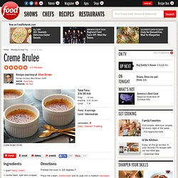 Creme Brulee Recipe : Alton Brown : Recipes