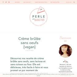 Crème brûlée sans oeufs {vegan}