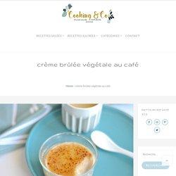 crème brûlée végétale au café - Cooking N' Co