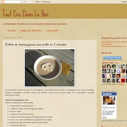 Crème de champignons crus prête en 2 minutes