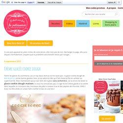 Crème glacée cookie dough : Il était une fois la pâtisserie
