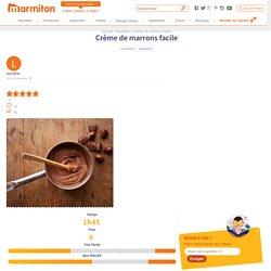 Crème de marrons facile : Recette de Crème de marrons facile