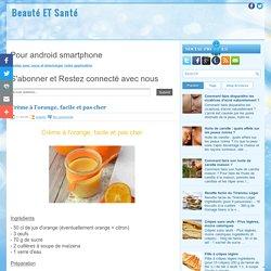 Crème à l'orange, facile et pas cher ~ Beauté ET Santé