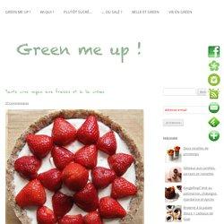 Tarte crue vegan aux fraises et à la crèmeGreen me up ! – Cuisine bio végétale, écologie du quotidien