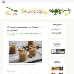 Crèmes dessert caramel (ou Nadette au caramel) - Au Fil du Thym