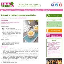 Crèmes à la vanille et pommes caramélisées1.2.3. Veggie