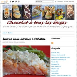 Saumon sauce crémeuse à l'échalote - Blog cuisine avec du chocolat ou Thermomix mais pas que