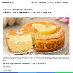 Gâteau coeur crémeux citron mascarpone - Recettes Mag