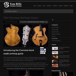 The Cremona Hand Made Archtop Guitar