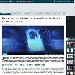 Google monte au créneau contre un certificat de sécurité généré en son nom