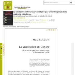 La créolisation en Guyane [Un paradigme pour une anthropologie de la modernité créole]