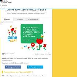 """Créons 1000 """"Zone de BZZZ"""" et plus"""