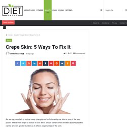 Crepe Skin 5 Ways To Fix It