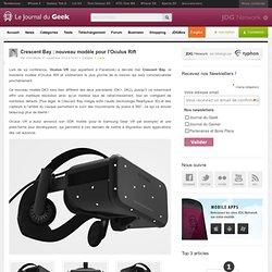 Crescent Bay : nouveau modèle pour l'Oculus Rift