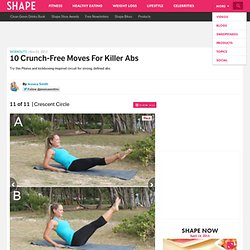 Crescent Circle - 10 Crunch-Free Moves for Killer Abs - Shape Magazine - Page 11