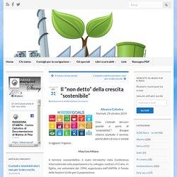 """Il """"non detto"""" della crescita """"sostenibile"""" – Rassegna Stampa Cattolica"""