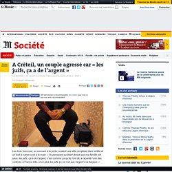 A Créteil, un couple agressé car «les juifs, ça a de l'argent»
