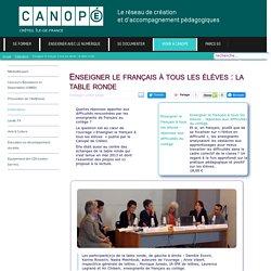 Canopé Créteil - Enseigner le français à tous les élèves : la table ronde