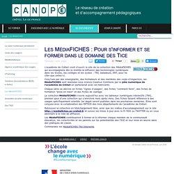 Canopé Créteil - Les MédiaFICHES : Pour s'informer et se former dans le domaine des Tice