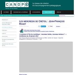 Canopé Créteil - Les mercredis de Créteil : Jean-François Rouet