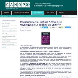 """Canopé Créteil - Pourquoi faut-il (re)lire """"L'école, le numérique et la société qui vient"""" ?"""