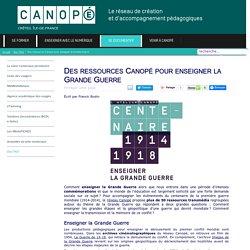 Canopé Créteil - Des ressources Canopé pour enseigner la Grande Guerre