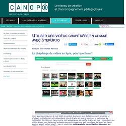 Canopé Créteil - Utiliser des vidéos chapitrées en classe avec StepUp.io