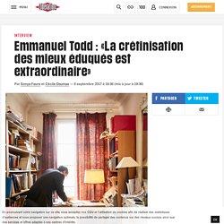 (6) Emmanuel Todd: «La crétinisation des mieux éduqués est extraordinaire»