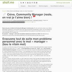 Crève, Community Manager (reste, en vrai je t'aime bien) !