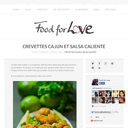 Crevettes Cajun et Salsa Caliente - Food for Love