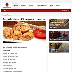 Egg roll maison...Rôti de porc et crevettes - Recettes - Ma Fourchette