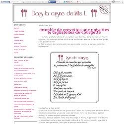 Crumble de crevettes aux noisettes & tagliatelles de courgette - Dans la cuisine de Mlle L.
