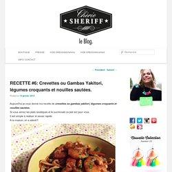 RECETTE #6: Crevettes ou Gambas Yakitori, légumes croquants et nouilles sautées.