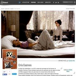 Cría Cuervos, un film de Carlos Saura