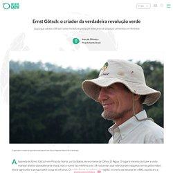 Ernst Götsch: o criador da verdadeira revolução verde - Believe Earth