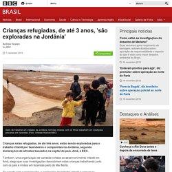 Crianças refugiadas, de até 3 anos, 'são exploradas na Jordânia' - BBC Brasil
