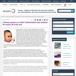ANSES 28/09/16 L'Anses passe au crible l'alimentation des enfants de moins de trois ans