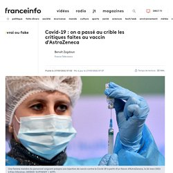 VRAI OU FAKE. Covid-19 : on a passé au crible les critiques faites au vaccin d'AstraZeneca...