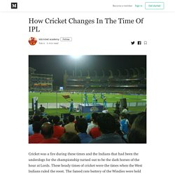 How Cricket Changes In The Time Of IPL - kdcricket academy - Medium